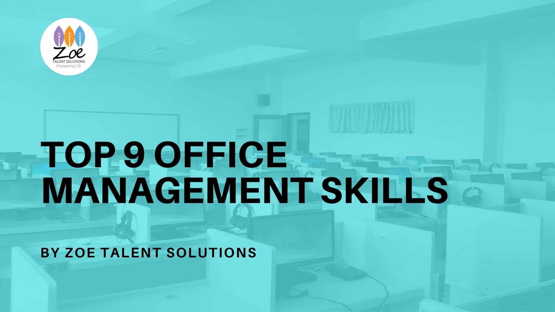 Top 9 Office Management Skills that will make you a Great Office Manager