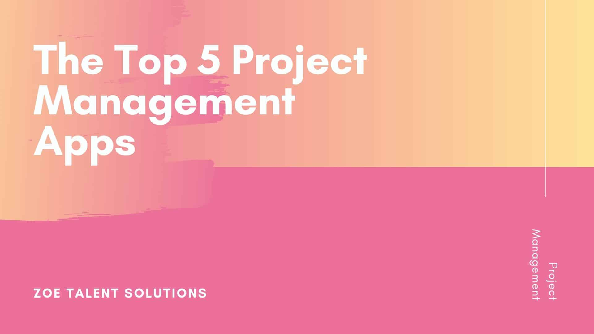 The Top 5 Project Management Apps