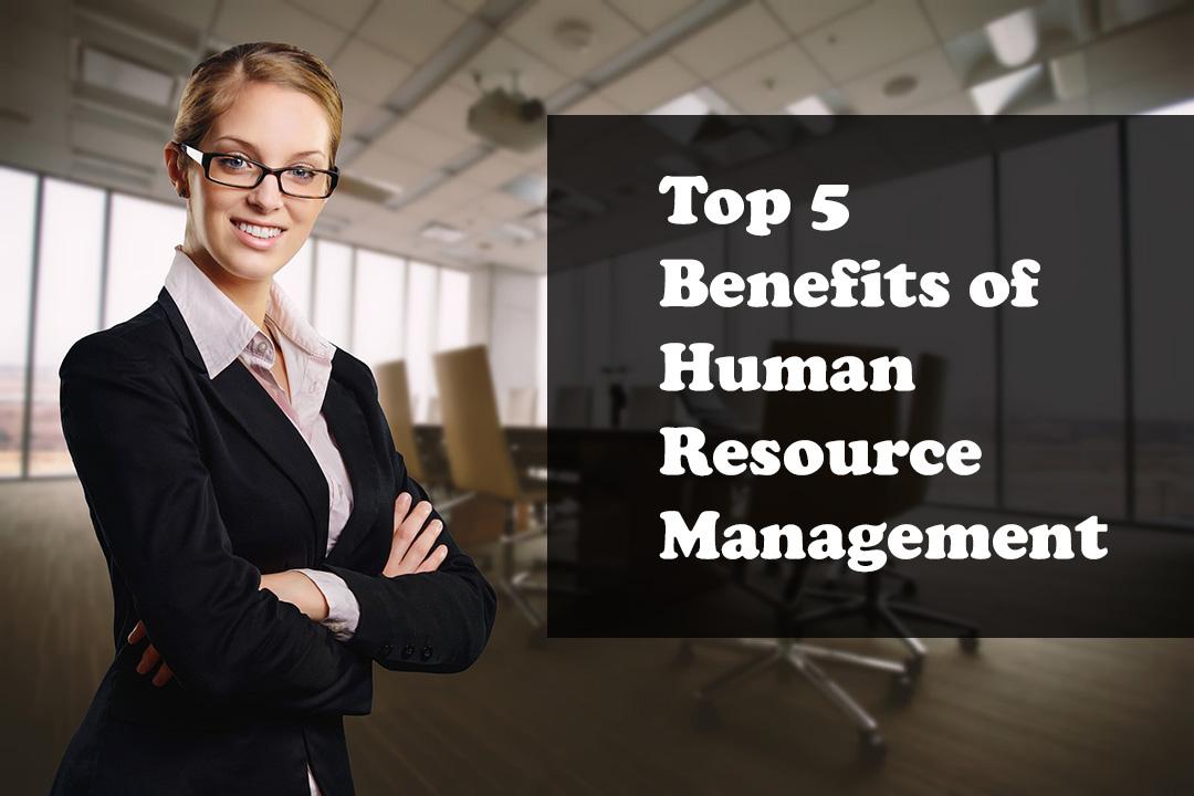 Top 5 Benefits of Human Resource Management - HR Courses