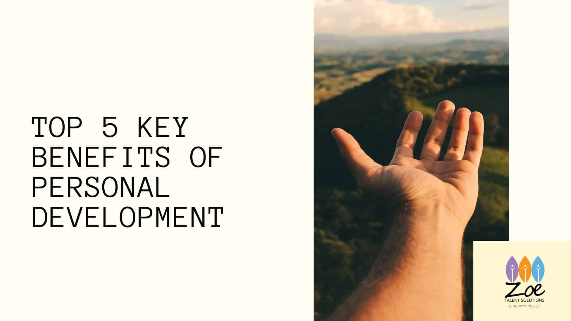 Top 5 Key Benefits of Personal Development