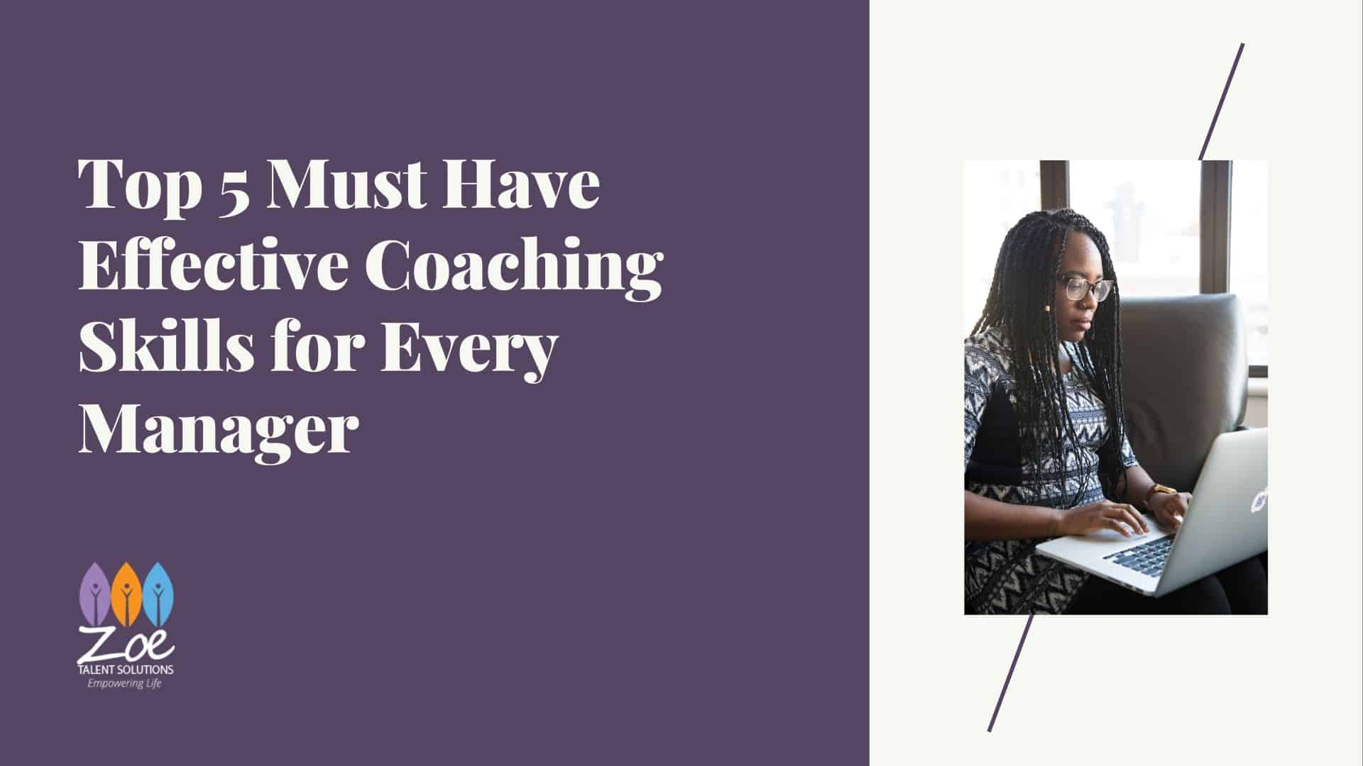 Top 5 Must Have Effective Coaching Skills for Every Manager