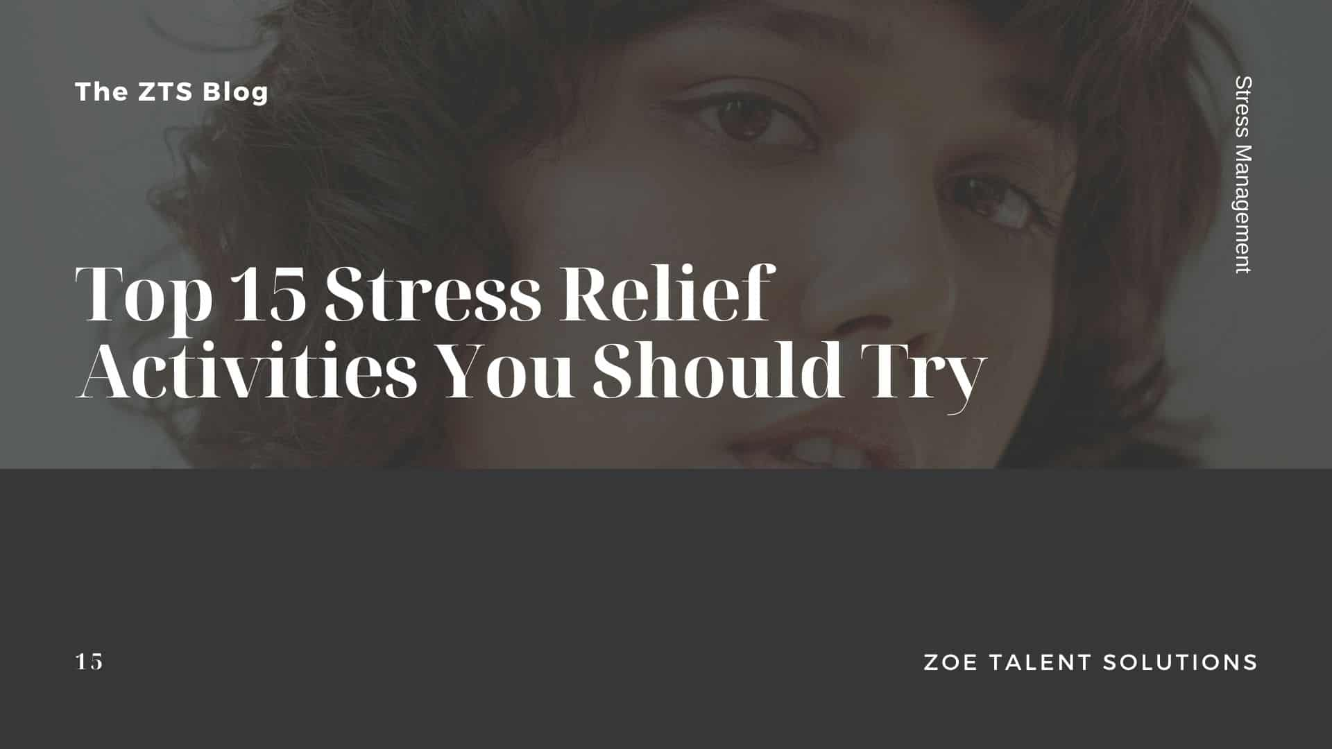 Top 15 Stress Relief Activities You Should Try