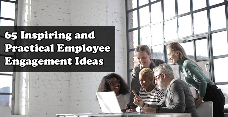 Employee Engagement Ideas for 2021 and beyond